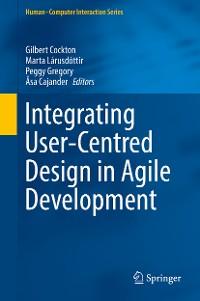 Cover Integrating User-Centred Design in Agile Development