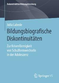 Cover Bildungsbiografische Diskontinuitäten
