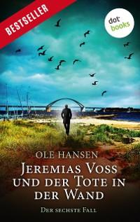 Cover Jeremias Voss und der Tote in der Wand - Der sechste Fall