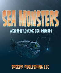 Cover Sea Monsters (Weirdest Looking Sea Animals)