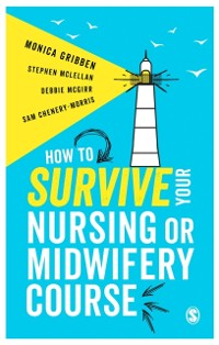 Cover How to Survive your Nursing or Midwifery Course