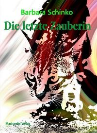 Cover Die letzte Zauberin