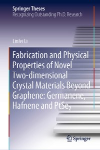 Cover Fabrication and Physical Properties of Novel Two-dimensional Crystal Materials Beyond Graphene: Germanene, Hafnene and PtSe2