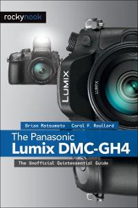 Cover The Panasonic Lumix DMC-GH4