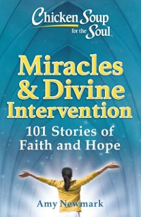 Cover Chicken Soup for the Soul: Miracles & Divine Intervention