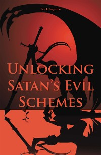 Cover Unlocking Satan's Evil Schemes
