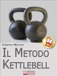 Cover Il Metodo Kettlebell. Come Dimagrire in Modo Rivoluzionario. (Ebook Italiano - Anteprima Gratis)