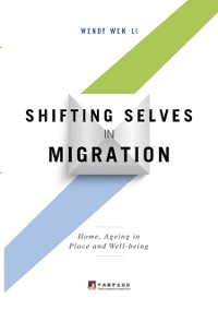 Cover Shifting Selves in MigrationHome, Aging in Place and Well-beingEnglish