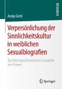 Cover Verpersönlichung der Sinnlichkeitskultur in weiblichen Sexualbiografien