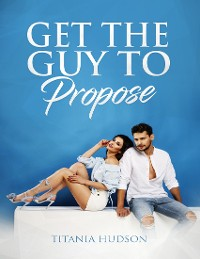 Cover Get the Guy to Propose