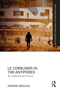 Cover Le Corbusier in the Antipodes