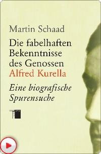 Cover Die fabelhaften Bekenntnisse des Genossen Alfred Kurella