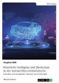 Cover Künstliche Intelligenz und Blockchain in der Automobilzuliefererindustrie