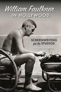 Cover William Faulkner in Hollywood