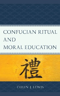 Cover Confucian Ritual and Moral Education