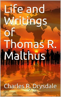 Cover Life and Writings of Thomas R. Malthus