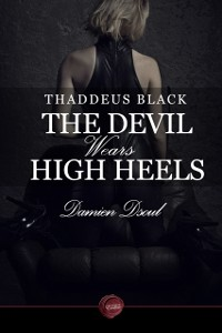 Cover Thaddeus Black - The Devil Wears High Heels