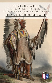 Cover 30 Years with the Indian Tribes on the American Frontiers