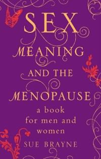 Cover Sex, Meaning and the Menopause