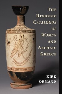 Cover Hesiodic Catalogue of Women and Archaic Greece