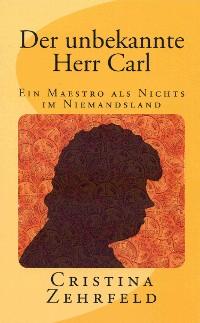 Cover Der unbekannte Herr Carl