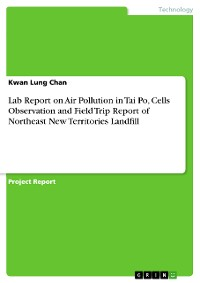 Cover Lab Report on Air Pollution in Tai Po, Cells Observation and Field Trip Report of Northeast New Territories Landfill