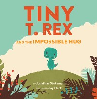 Cover Tiny T. Rex and the Impossible Hug