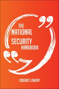 Cover The National Security Agency Handbook - Everything You Need To Know About National Security Agency
