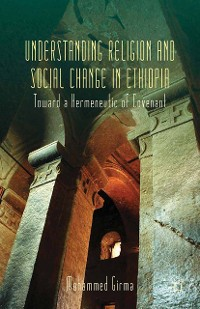 Cover Understanding Religion and Social Change in Ethiopia