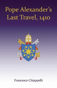 Cover Pope Alexander's Last Travel, 1410