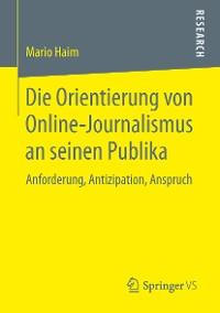 Cover Die Orientierung von Online-Journalismus an seinen Publika