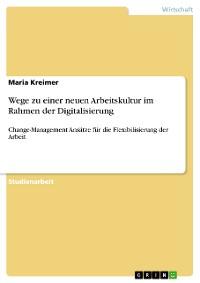 Cover Wege zu einer neuen Arbeitskultur im Rahmen der Digitalisierung