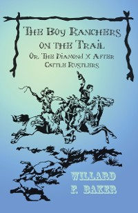 Cover Boy Ranchers on the Trail; Or, The Diamond X After Cattle Rustlers