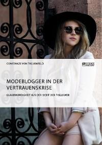 Cover Modeblogger in der Vertrauenskrise. Glaubwürdigkeit aus der Sicht der Follower