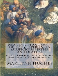 Cover Near Death and Out-of-Body Experiences (Auspicious Births and Deaths): Of the Prophets, Saints, Mystics and Sages in World Religions