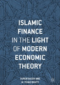 Cover Islamic Finance in the Light of Modern Economic Theory