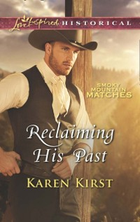 Cover Reclaiming His Past (Mills & Boon Love Inspired Historical) (Smoky Mountain Matches, Book 8)