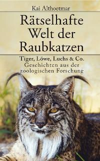 Cover Rätselhafte Welt der Raubkatzen
