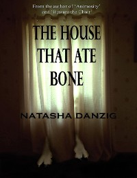 Cover The House That Ate Bone