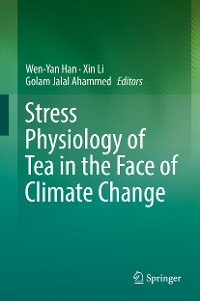 Cover Stress Physiology of Tea in the Face of Climate Change