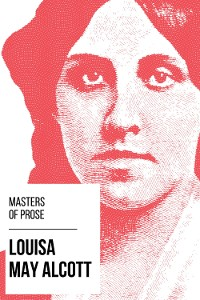 Cover Masters of Prose - Louisa May Alcott