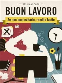 Cover BUON LAVORO - Se non puoi evitarlo, rendilo facile