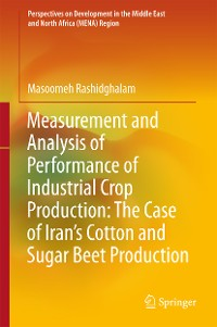 Cover Measurement and Analysis of Performance of Industrial Crop Production: The Case of Iran's Cotton and Sugar Beet Production