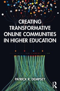 Cover Creating Transformative Online Communities in Higher Education