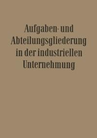 Cover Aufgaben- und Abteilungsgliederung in der Industriellen Unternehmung