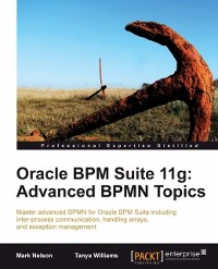 Cover Oracle BPM Suite 11g: Advanced BPMN Topics