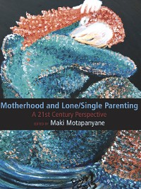 Cover Motherhood and Single-Lone Parenting