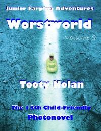 Cover Junior Earplug Adventures: Worstworld Volume Two