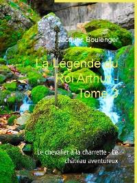 Cover La Légende du Roi Arthur - Tome 3