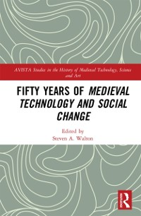 Cover Fifty Years of Medieval Technology and Social Change